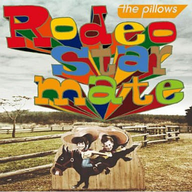 the pillows / Rodeo star mate[DVD付]