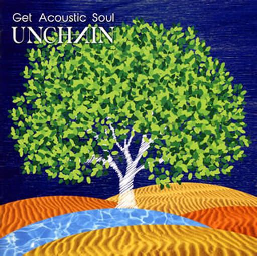 UNCHAIN / Get Acoustic Soul[DVD付初回限定盤]