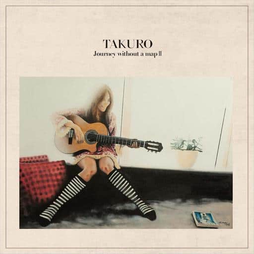 TAKURO / JOURNEY WITHOUT A MAP 2