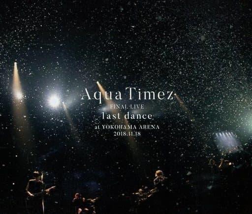 Aqua Timez / Aqua Timez FINAL LIVE「last dance」