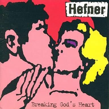 ヘフナー/ブレイキング・ゴッズ・ハート