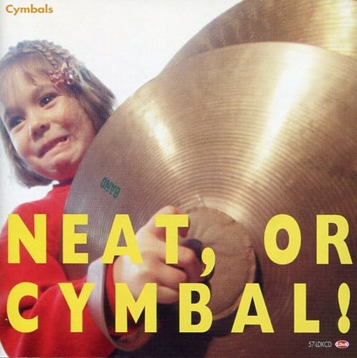 Cymbals / Neat、or Cymbal!