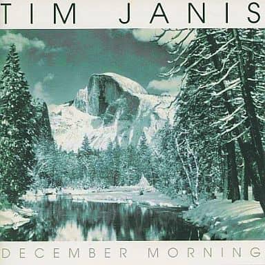 ティム・ジャニス / (廃盤)ディセンバー・モーニング~ヨセミテ国立公園
