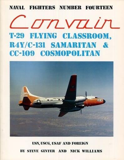 <<洋書>> Naval Fighters 14: Convair T-29 Flying Classroom. C-131-R4Y Samaritan. Cc-109 Cosmopolitan  / Steve Ginter