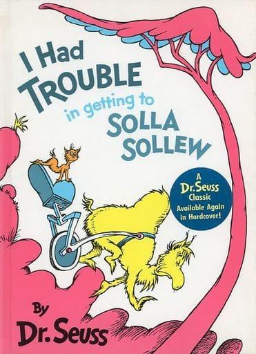 <<洋書>> I Had Trouble in Getting to Solla Sollew / Dr. Seuss