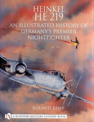 <<洋書>> Heinkel He 219: An Illustrated History of Germanys Premier Nightfighter