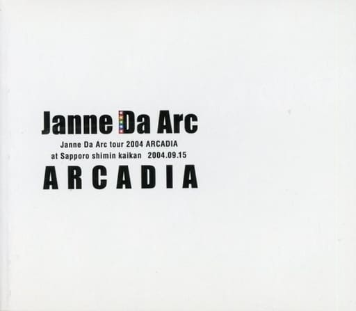 "Janne Da Arcフォトブック Janne Da Arc tour 2004 ""ARCADIA"" at Sapporo shimin kaikan 2004.09.15"