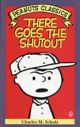 There Goes the Shutout(ペーパーバック) / CHARLES M.SCHULZ