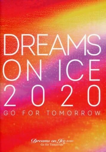 <<パンフレット(スポーツ)>> パンフ)DREAMS ON ICE 2020 GO FOR TOMORROW