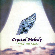 Crystal Melody  HAYAO MIYAZAKI