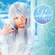KOTOKO/Re-sublimity[DVD付初回限定盤]