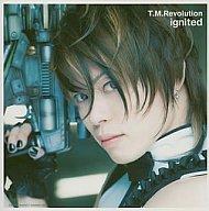 T.M.Revolution / ignited~イグナイテッド~