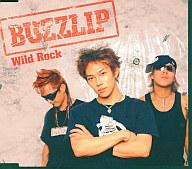 BUZZLIP / Wild Rock ~TVアニメ「最遊記RELOAD」オープニングテーマ