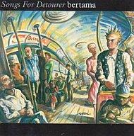bertama / Songs For Detourer