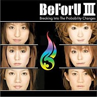 BeForU / BeFoU III Breaking Into The Probability Changes[DVD付]