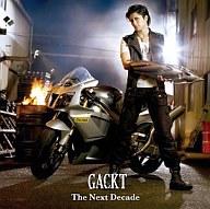 Gackt/The Next Decade 映画「劇場版仮面ライダーディケイド オールライダー対大ショッカー」主題歌