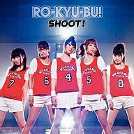 RO-KYU-BU! / SHOOT![DVD付限定盤] TVアニメ ロウきゅーぶ! OP
