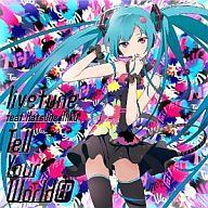 livetune feat.初音ミク / Tell Your World EP[限定盤DVD付]