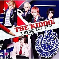 THE KIDDIE/I sing for you[DVD付限定盤 Type-A] PSP「キミカレ ~新学期~」主題歌