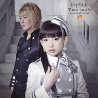 fripSide / Two souls -toward the truth-[DVD付初回限定盤]~TVアニメ「終わりのセラフ」第2クール オープニングテーマ
