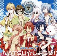 IDOLiSH7 / NATSU☆しようぜ! ~アプリ「アイドリッシュセブン」