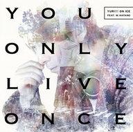 YURI!!! on ICE feat. w.hatano(羽多野渉) / You Only Live Once[DVD付初回限定盤] ~TVアニメ「ユーリ!!! on ICE」エンディングテーマ