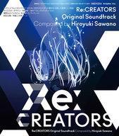 Re:CREATORS オリジナル・サウンドトラック