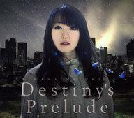 水樹奈々 / DESTINY'S Prelude 劇場版「魔法少女リリカルなのは Reflection」主題歌