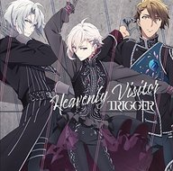 TRIGGER / Heavenly Visitor ~TVアニメ『アイドリッシュセブン』エンディングテーマ