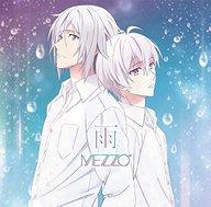 MEZZO / 雨[通常盤] ~TVアニメ「アイドリッシュセブン」エンディング