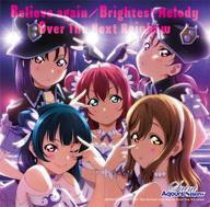 Aqours / Believe again/Brightest Melody/Over The Next Rainbow「ラブライブ!サンシャイン!!」
