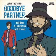 Yuji Ohno&Lupintic Six / LUPIN THE THIRD-GOODBYE PARTNER-