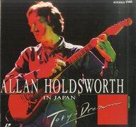 ALLAN HOLDSWORTH / TOKYO DREAM ALLAN HOLDSWORTH IN JAPAN