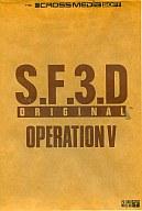 S.F.3.D OPERATION V