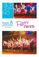 AKB48 / チームA 1st Stage「PARTYが始まるよ」