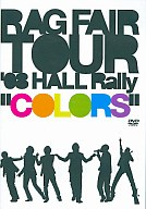 RAG  FAIR/TOUR'08 HALL Rally~カラーズ~