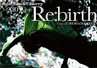 "Acid Black Cherry / 2010 Live""Re:birth""LIVE at YOKOHAMA ARENA [通常盤]"