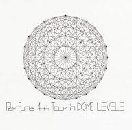 Perfume / 4th Tour in DOME 「LEVEL3」[通常盤]