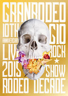 GRANRODEO / GRANRODEO 10th ANNIVERSARY LIVE 2015 G10 ROCK☆SHOW-RODEO DECADE-
