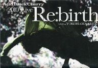 "Acid Black Cherry / 2010 Live""Re:birth""LIVE at YOKOHAMA ARENA [初回限定盤]"
