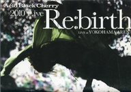 """ランクB)Acid Black Cherry / 2010 Live""""Re:birth""""LIVE at YOKOHAMA ARENA [通常盤]"""
