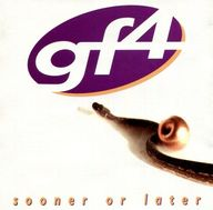 gf4 / sooner or later 恋はすばやく