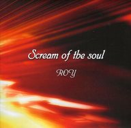 Scream of the soul / Roy's Metallized World