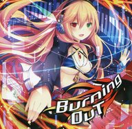 Burning Out / Project Everlasting