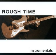 Instrumentals / ROUGH TIME