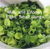 Miku and Eifonen/Eight: Small Songs / Rorex Records