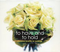 to have and to hold -cherished favorites for weddings-[輸入盤]