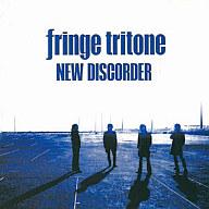 fringe tritone / NEW DISCORDER