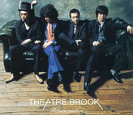 THEATRE BROOK / Reincarnation