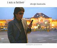 浜田省吾 / I am a father